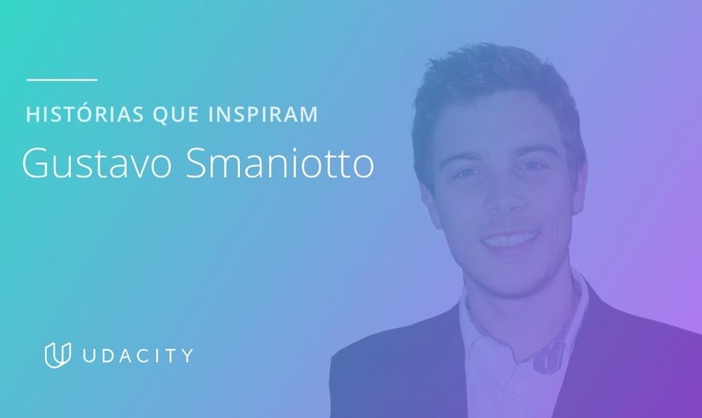 Gustavo Smaniotto, desenvolvedor em uma startup